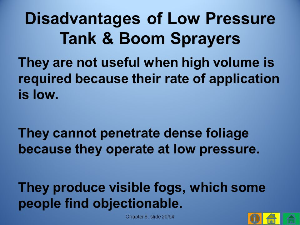 Disadvantages of Low Pressure Tank & Boom Sprayers