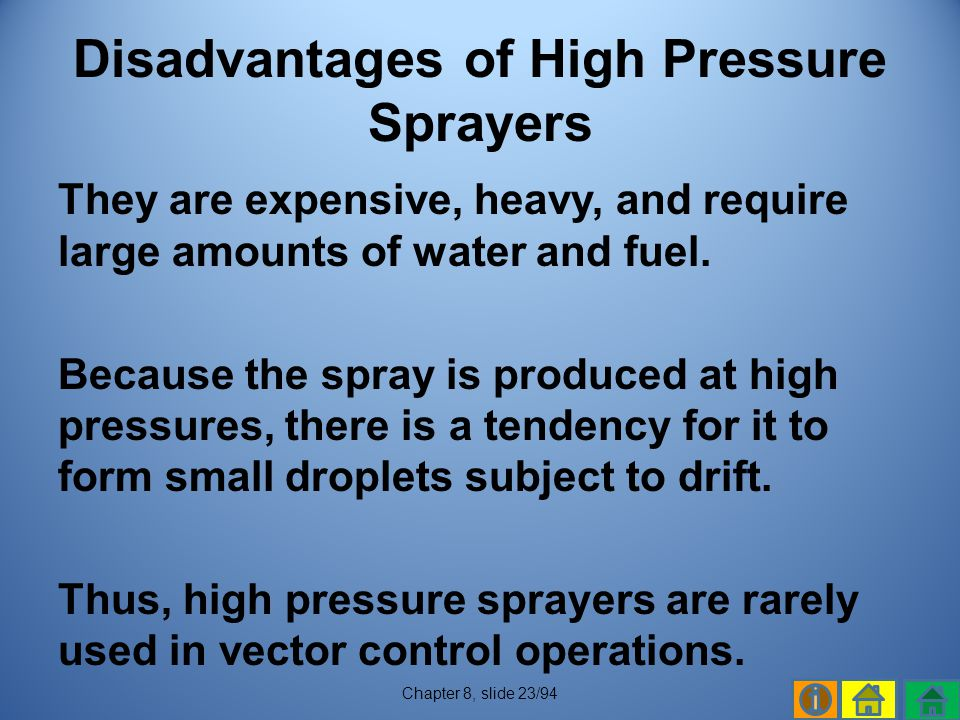 Disadvantages of High Pressure Sprayers