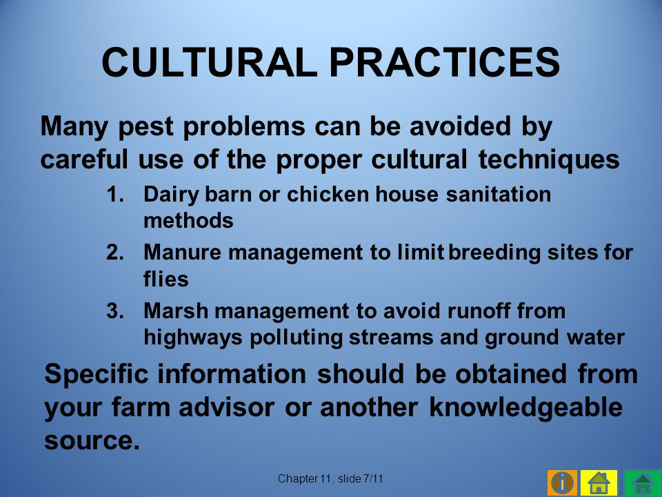 CULTURAL PRACTICES Many pest problems can be avoided by careful use of the proper cultural techniques.