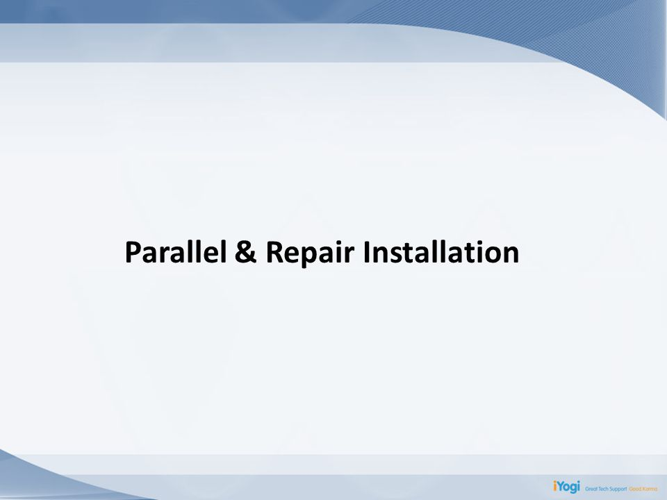Parallel & Repair Installation