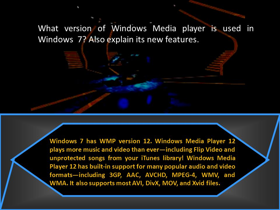 What version of Windows Media player is used in Windows 7