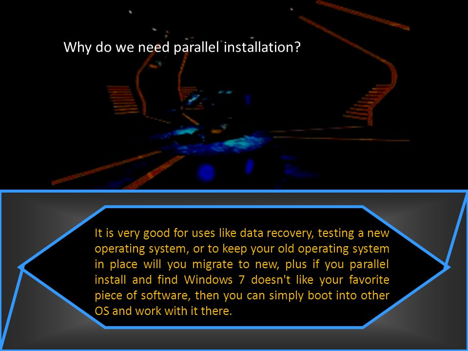 Why do we need parallel installation