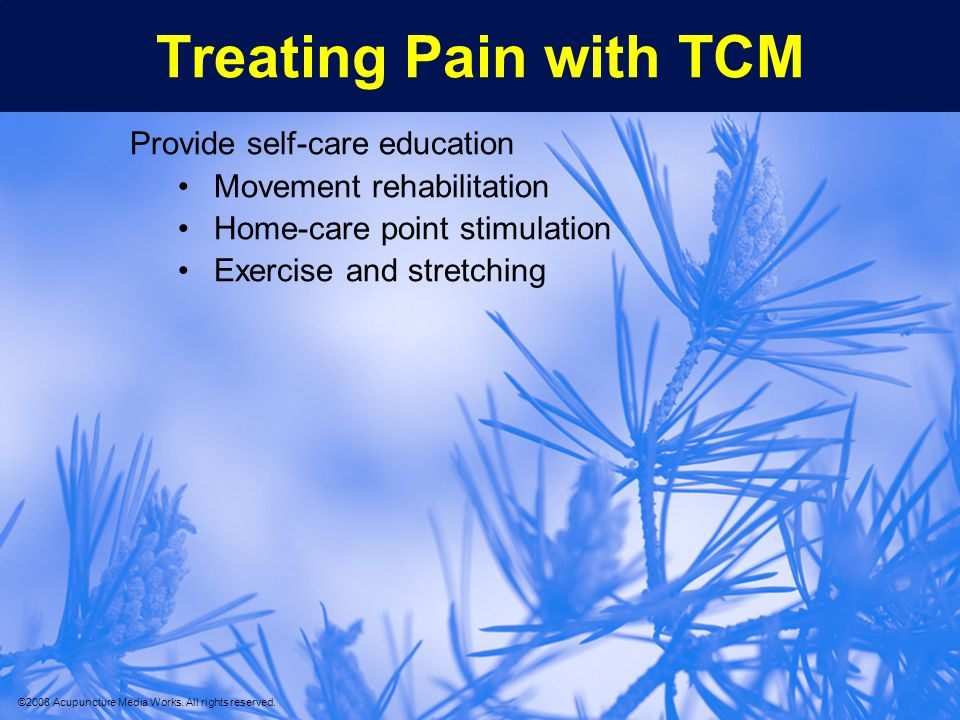 Treating Pain with TCM Provide self-care education