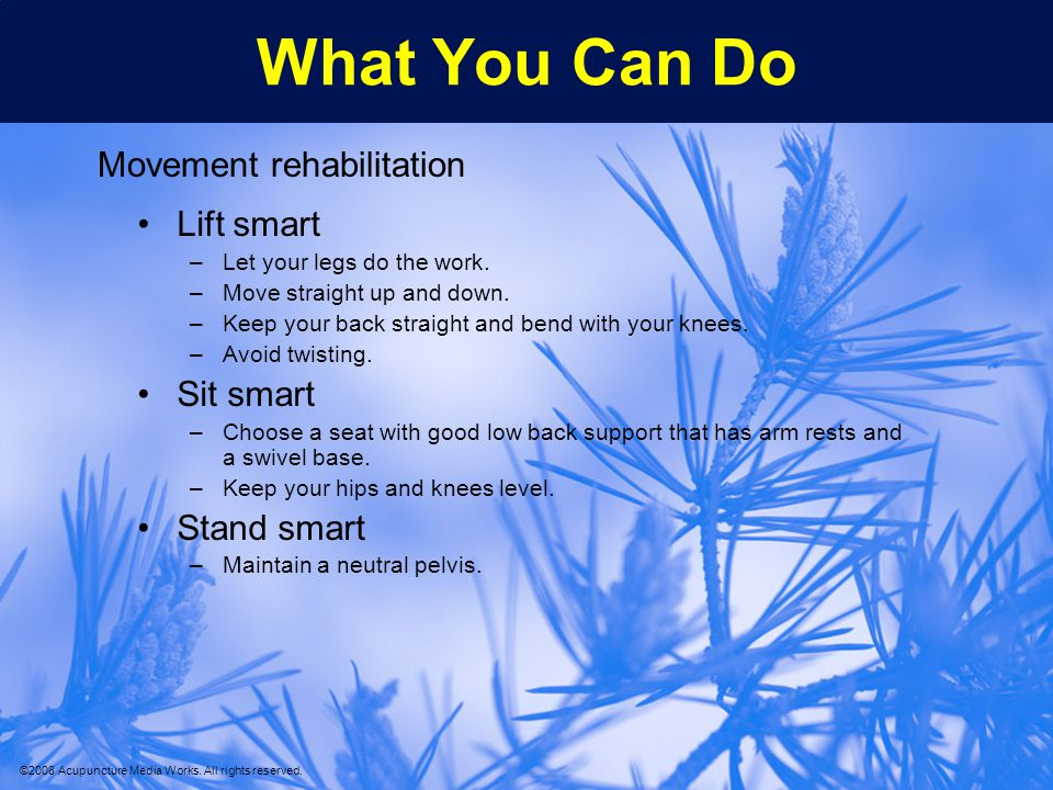 What You Can Do Movement rehabilitation Lift smart Sit smart