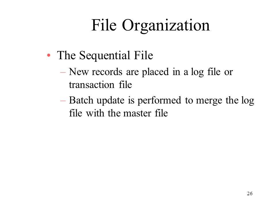 File Organization The Sequential File