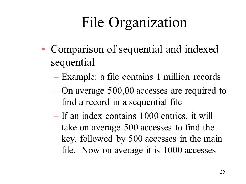 File Organization Comparison of sequential and indexed sequential