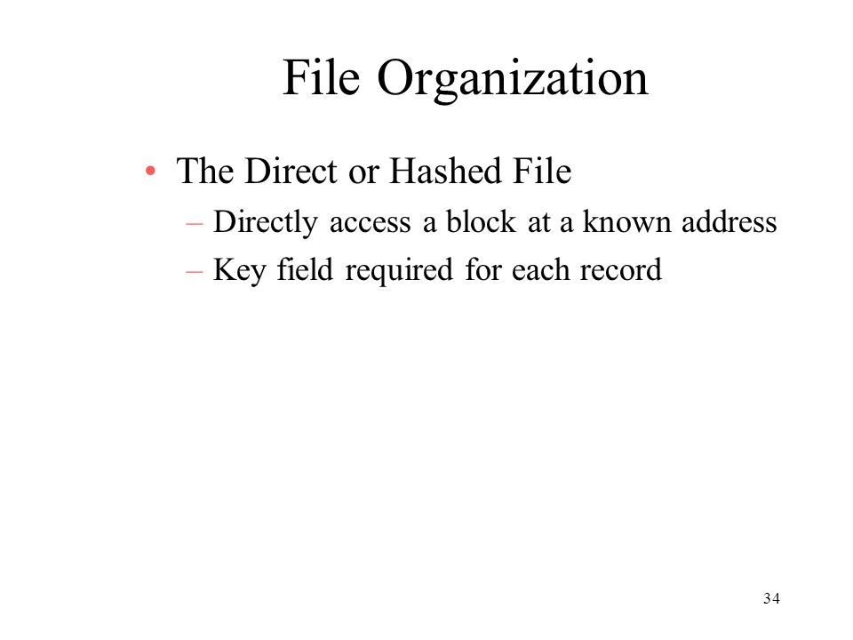 File Organization The Direct or Hashed File