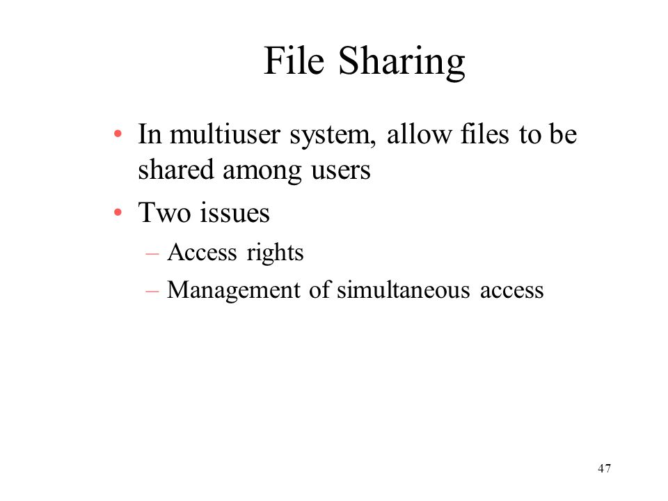 File Sharing In multiuser system, allow files to be shared among users