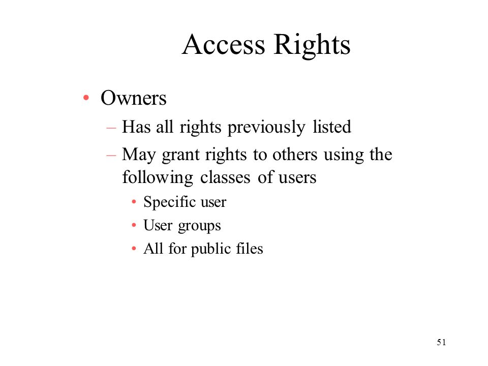 Access Rights Owners Has all rights previously listed