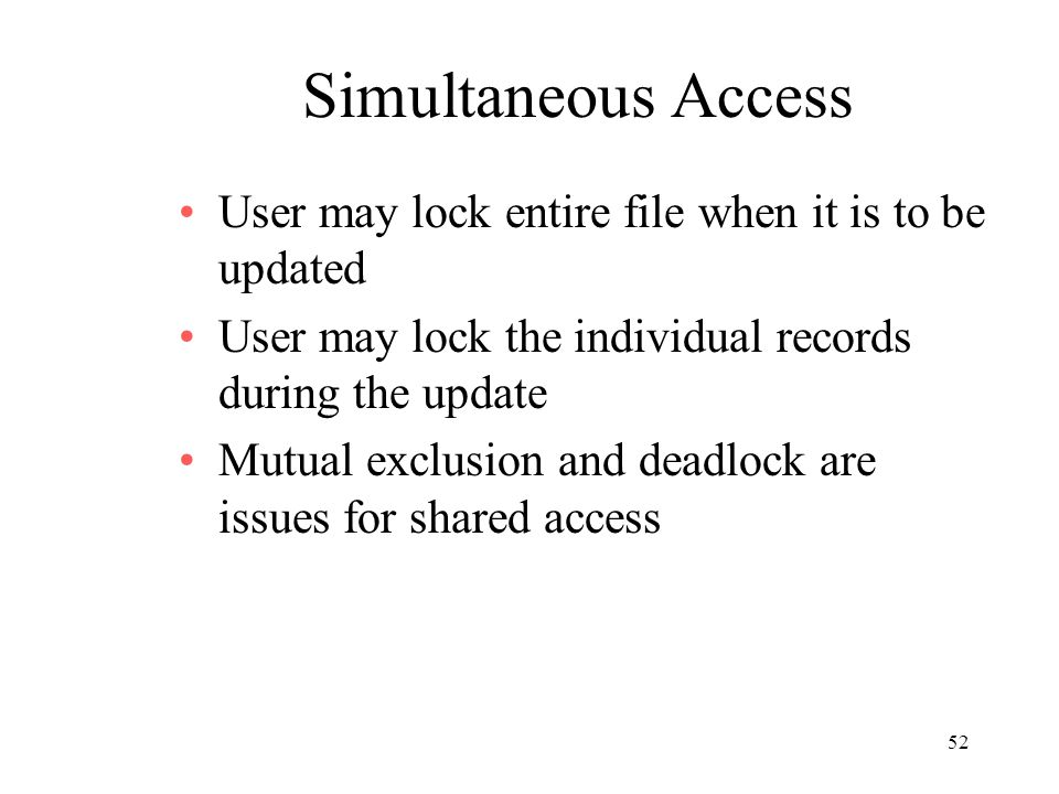 Simultaneous Access User may lock entire file when it is to be updated