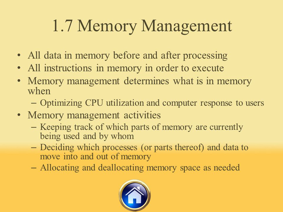 1.7 Memory Management All data in memory before and after processing