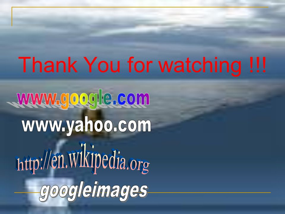 Thank You for watching !!! www.google.com www.yahoo.com googleimages