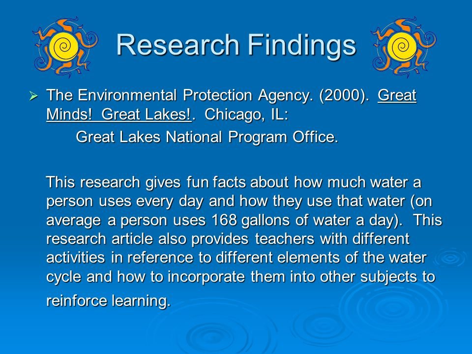 Research Findings The Environmental Protection Agency. (2000). Great Minds! Great Lakes!. Chicago, IL: