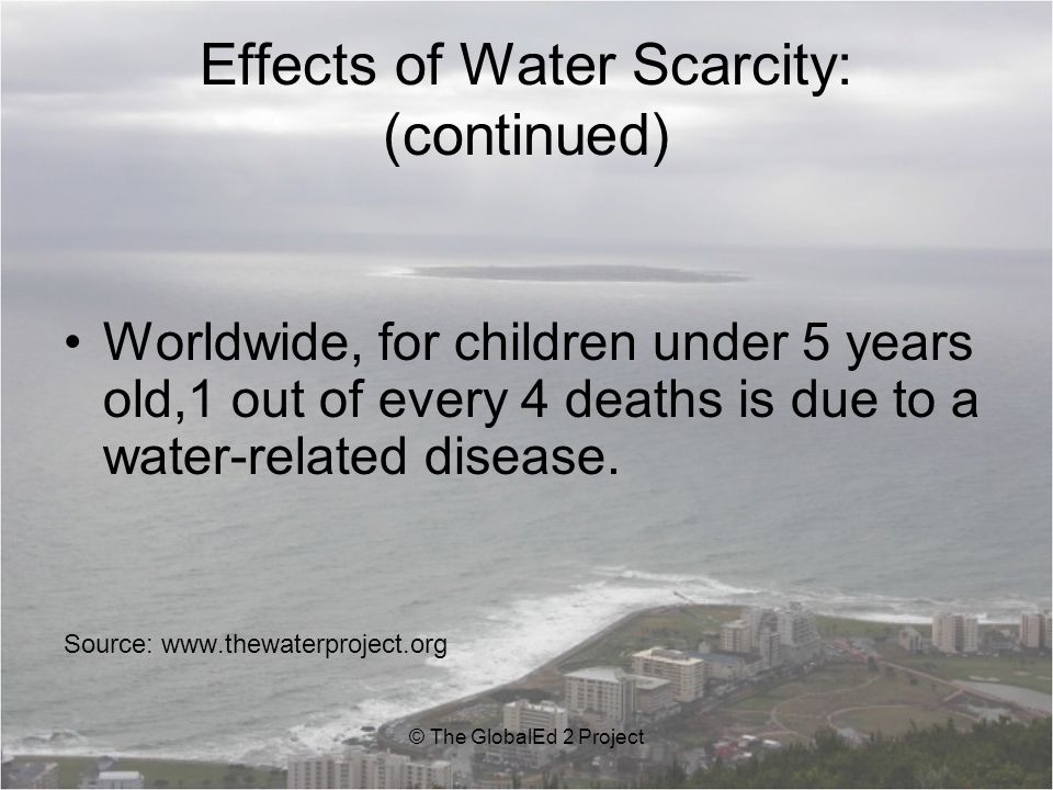 Effects of Water Scarcity: (continued)