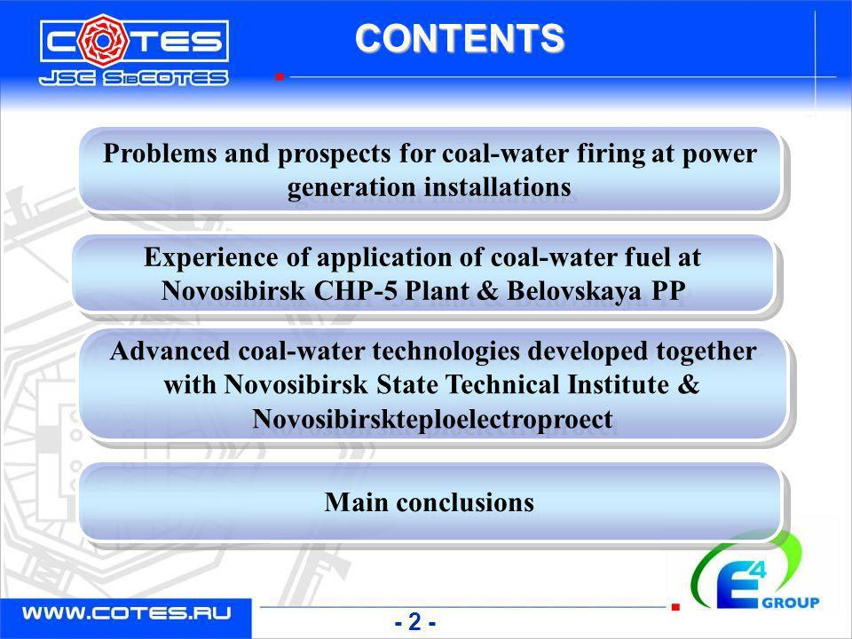 CONTENTS Problems and prospects for coal-water firing at power generation installations.