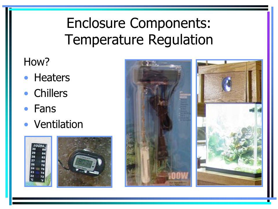 Enclosure Components: Temperature Regulation