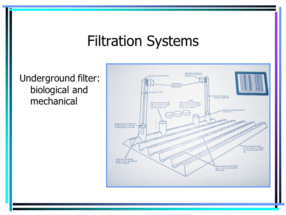 Filtration Systems Underground filter: biological and mechanical
