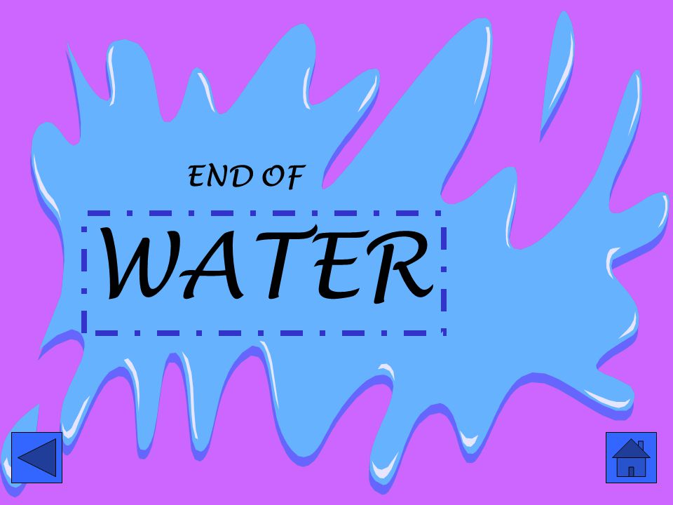 END OF WATER