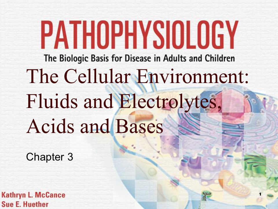 The Cellular Environment: Fluids and Electrolytes, Acids and Bases