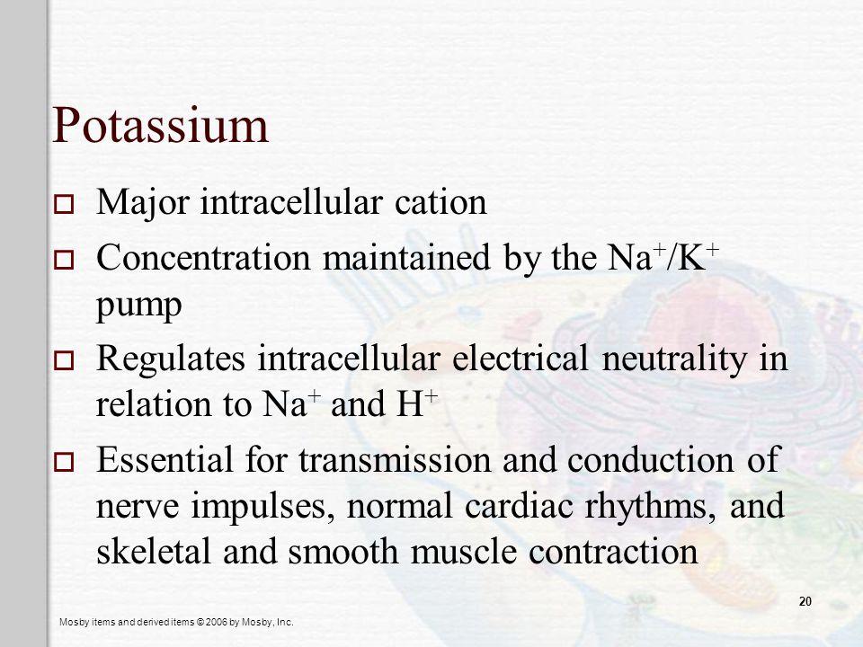 Potassium Major intracellular cation