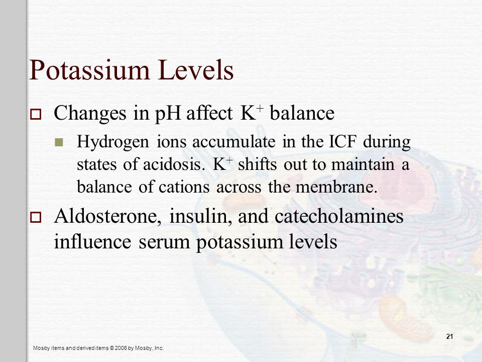 Potassium Levels Changes in pH affect K+ balance