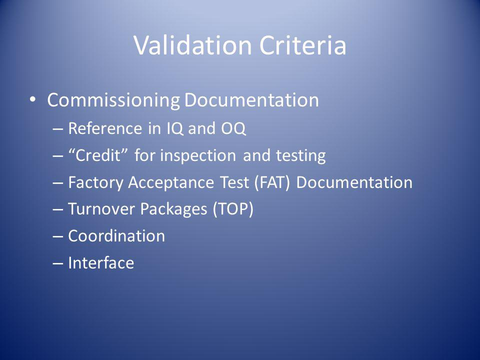 Validation Criteria Commissioning Documentation Reference in IQ and OQ