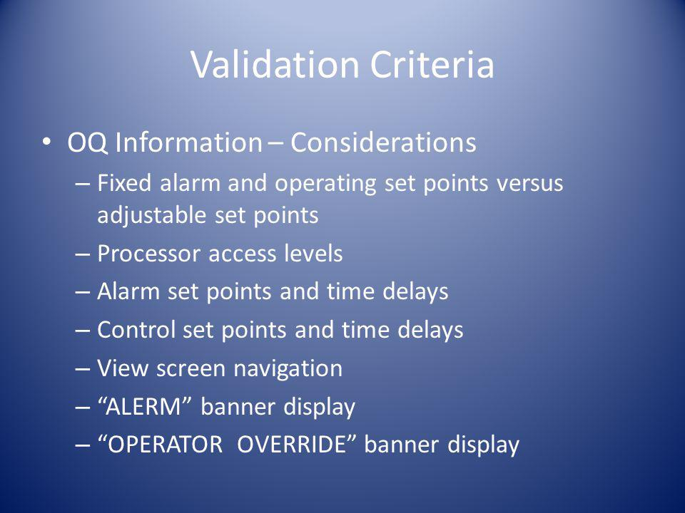 Validation Criteria OQ Information – Considerations