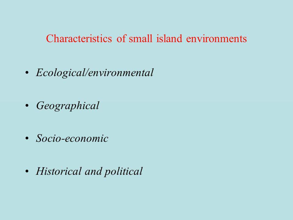 Characteristics of small island environments