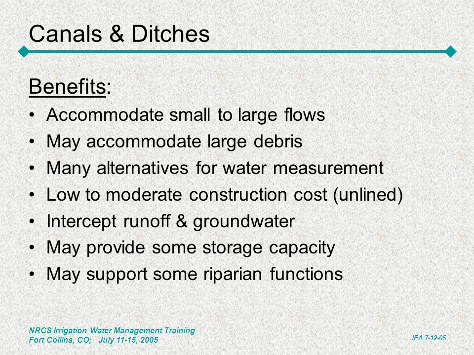 Canals & Ditches Benefits: Accommodate small to large flows