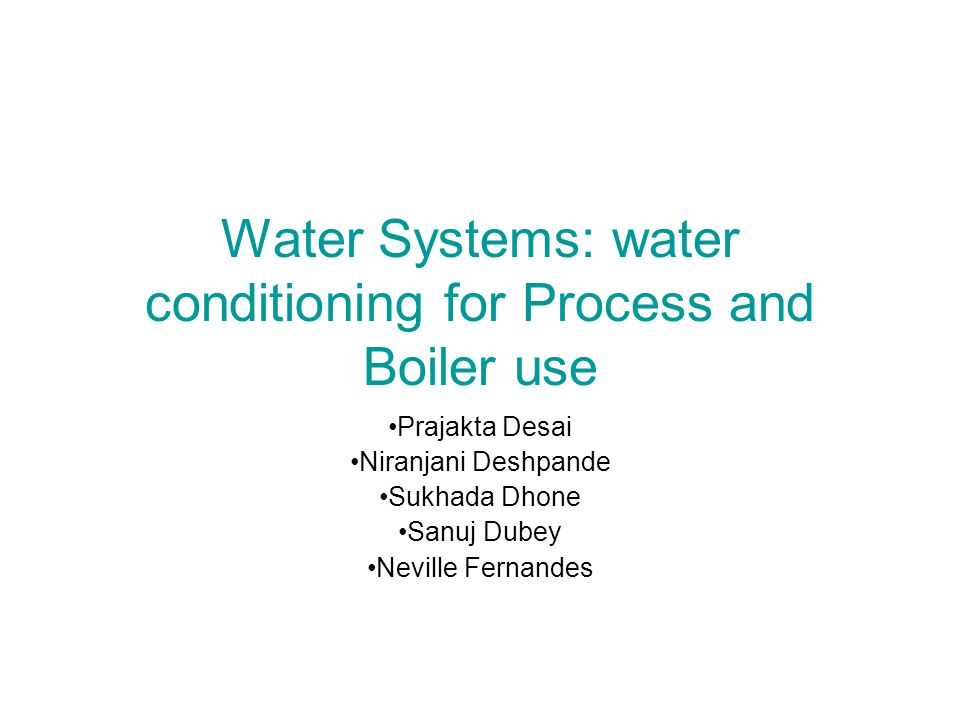 Water Systems: water conditioning for Process and Boiler use