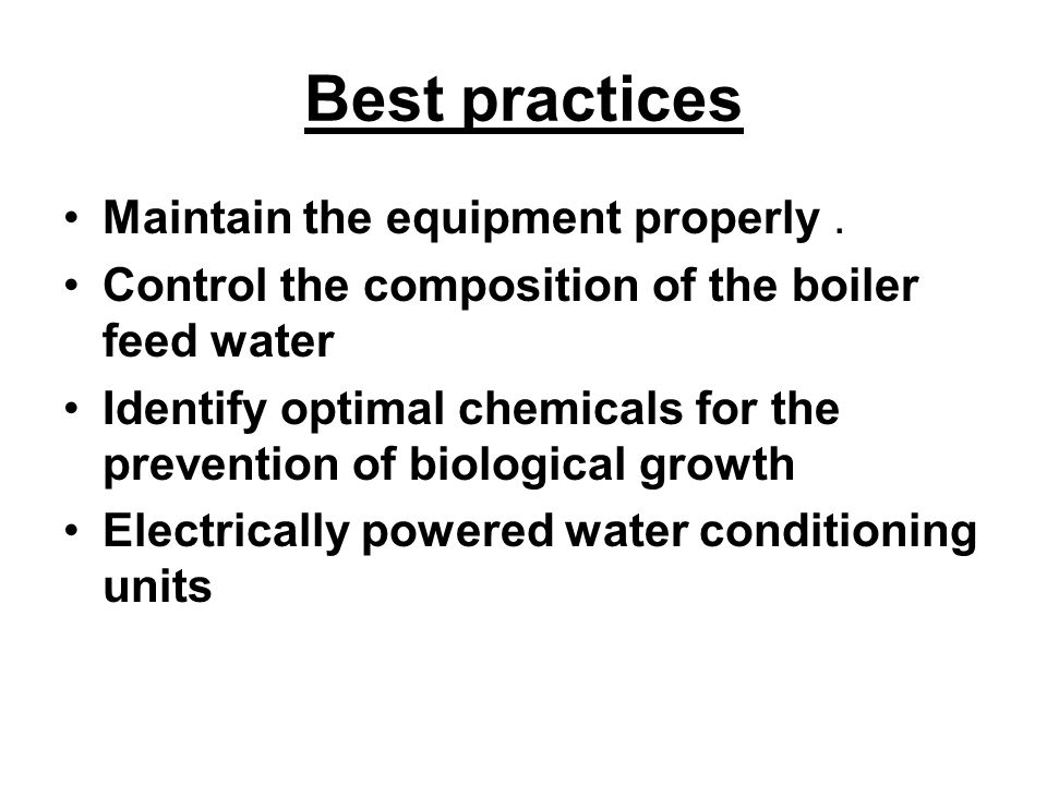 Best practices Maintain the equipment properly .