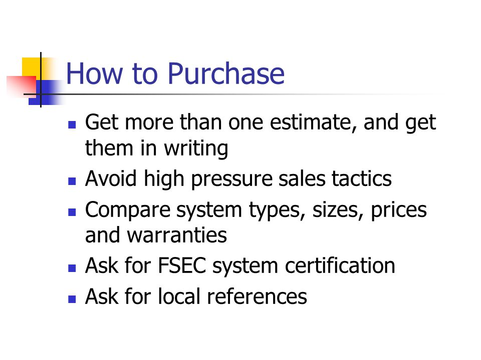 How to Purchase Get more than one estimate, and get them in writing