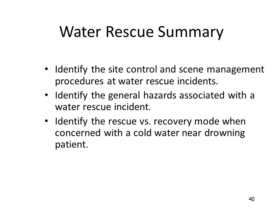 Water Rescue Summary Identify the site control and scene management procedures at water rescue incidents.