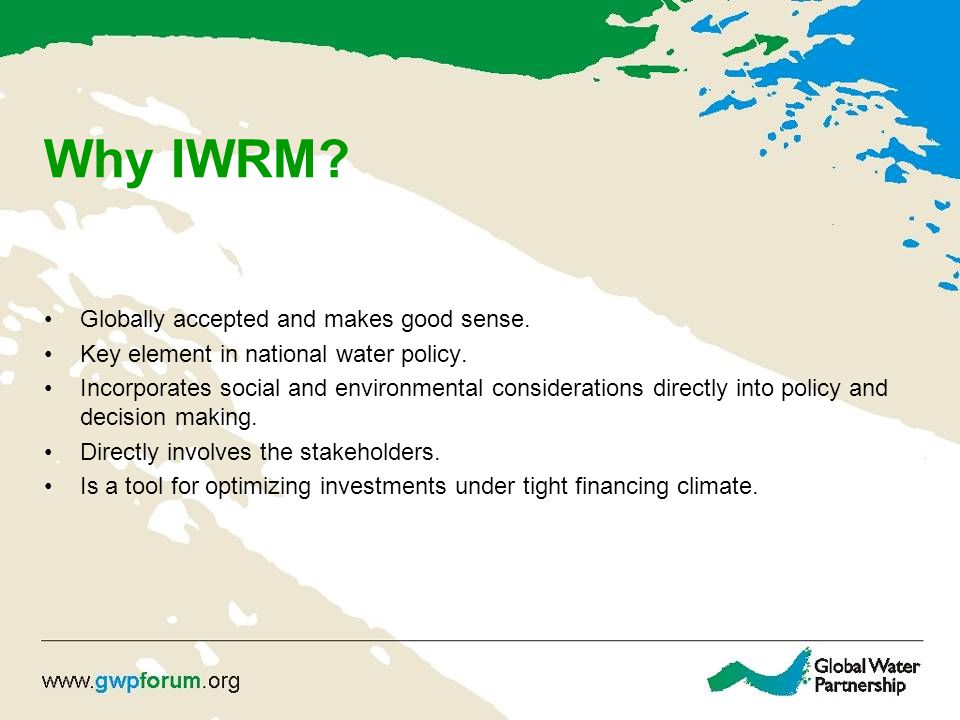 Why IWRM Globally accepted and makes good sense.