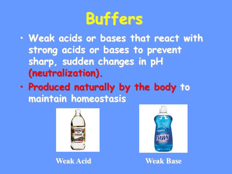 Buffers Weak acids or bases that react with strong acids or bases to prevent sharp, sudden changes in pH (neutralization).