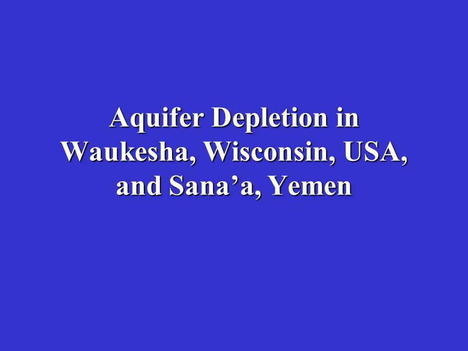 Aquifer Depletion in Waukesha, Wisconsin, USA, and Sana'a, Yemen
