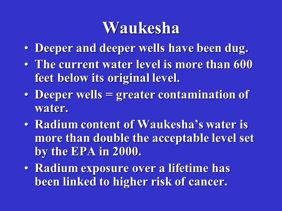 Waukesha Deeper and deeper wells have been dug.