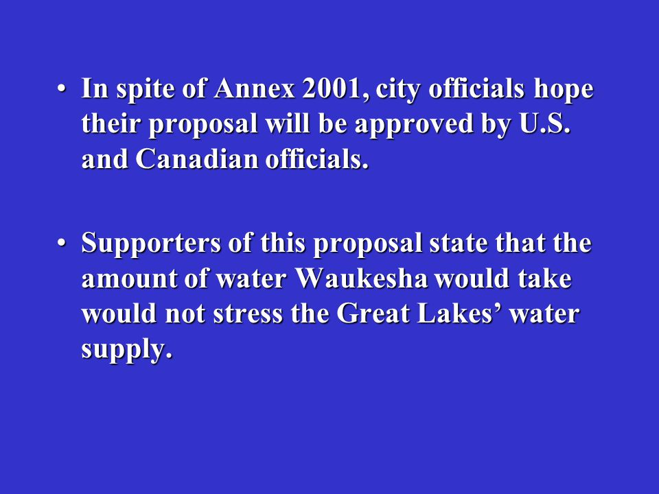 In spite of Annex 2001, city officials hope their proposal will be approved by U.S. and Canadian officials.