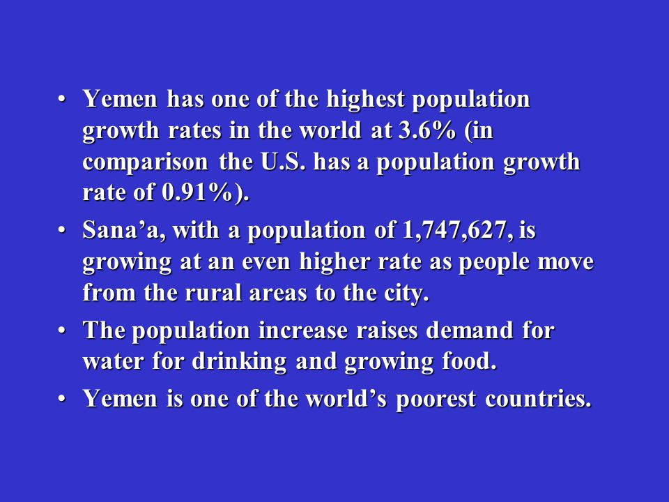 Yemen has one of the highest population growth rates in the world at 3