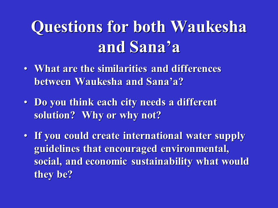 Questions for both Waukesha and Sana'a