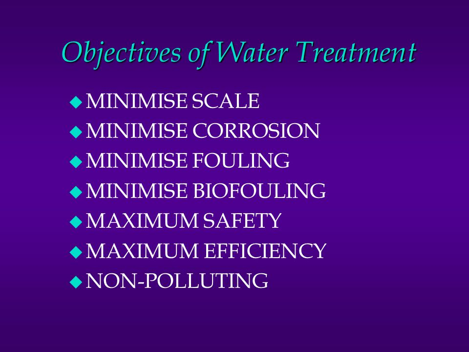 Objectives of Water Treatment
