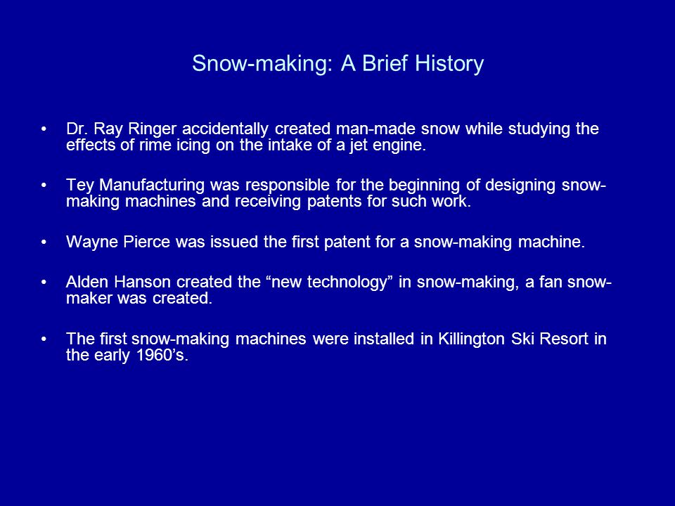 Snow-making: A Brief History