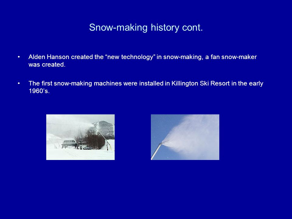 Snow-making history cont.