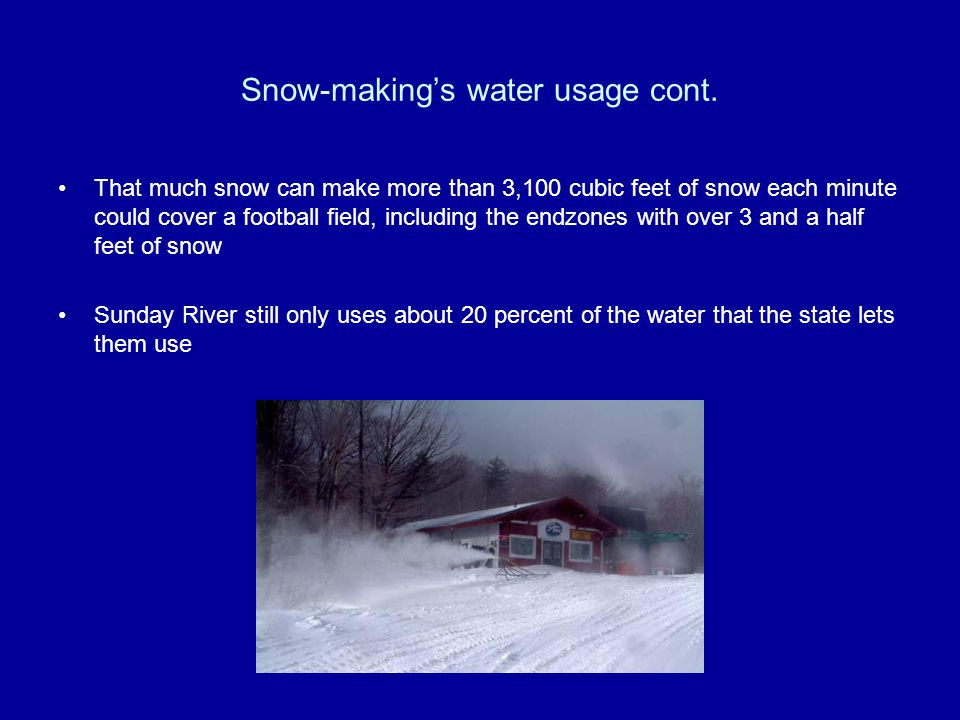 Snow-making's water usage cont.
