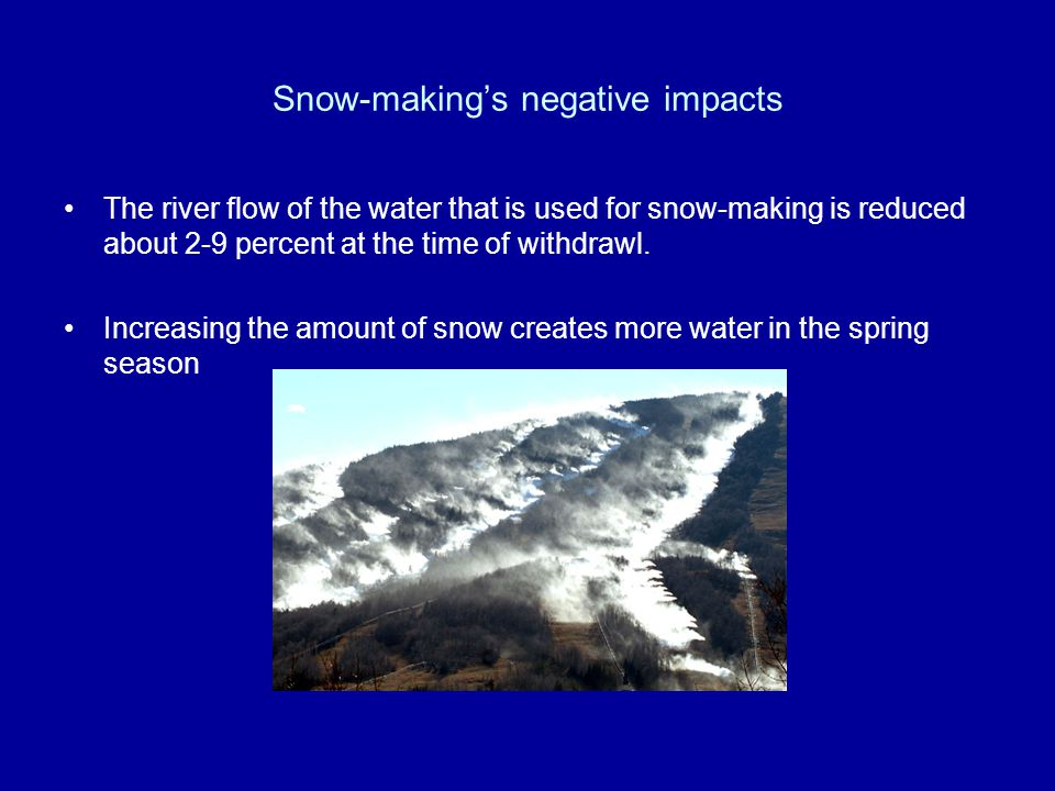 Snow-making's negative impacts