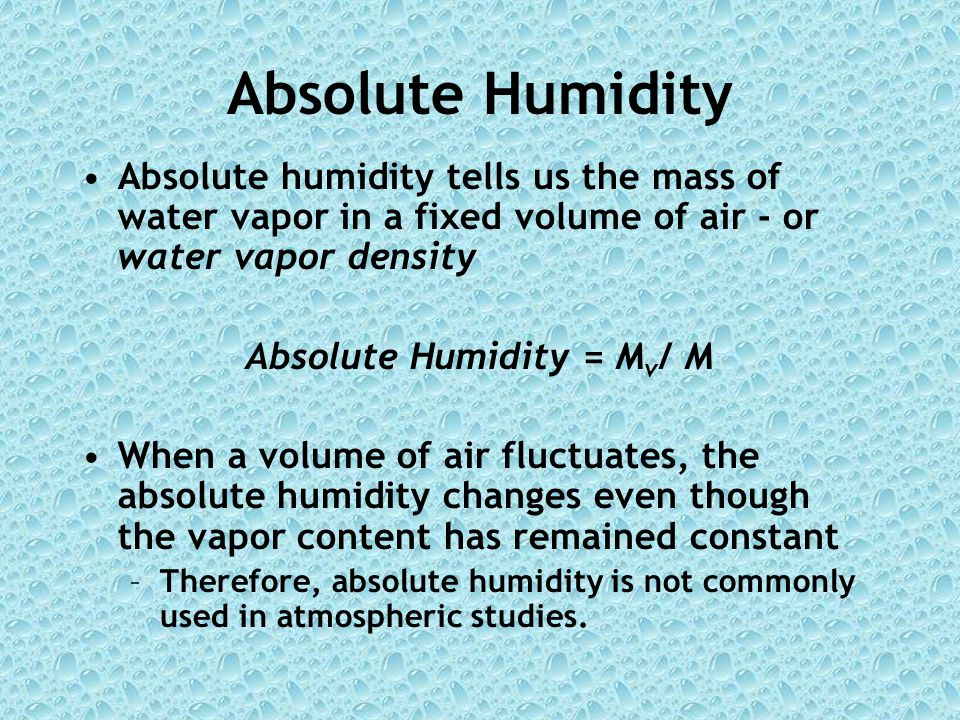Absolute Humidity = Mv/ M