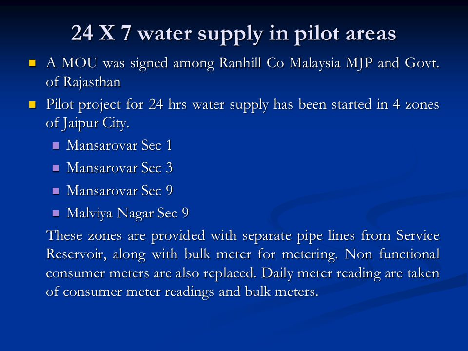 24 X 7 water supply in pilot areas