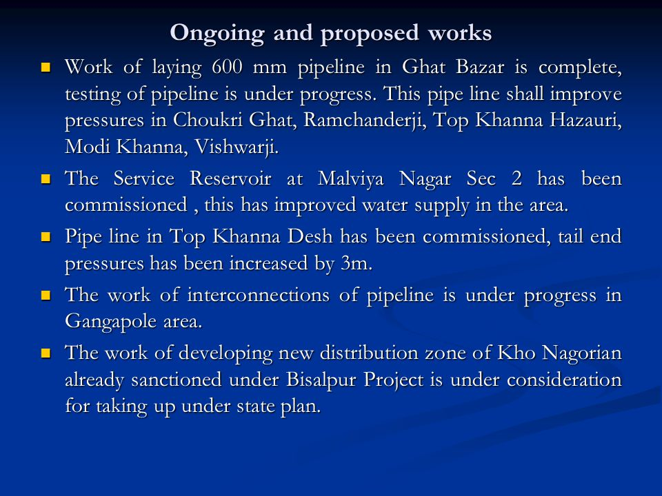 Ongoing and proposed works