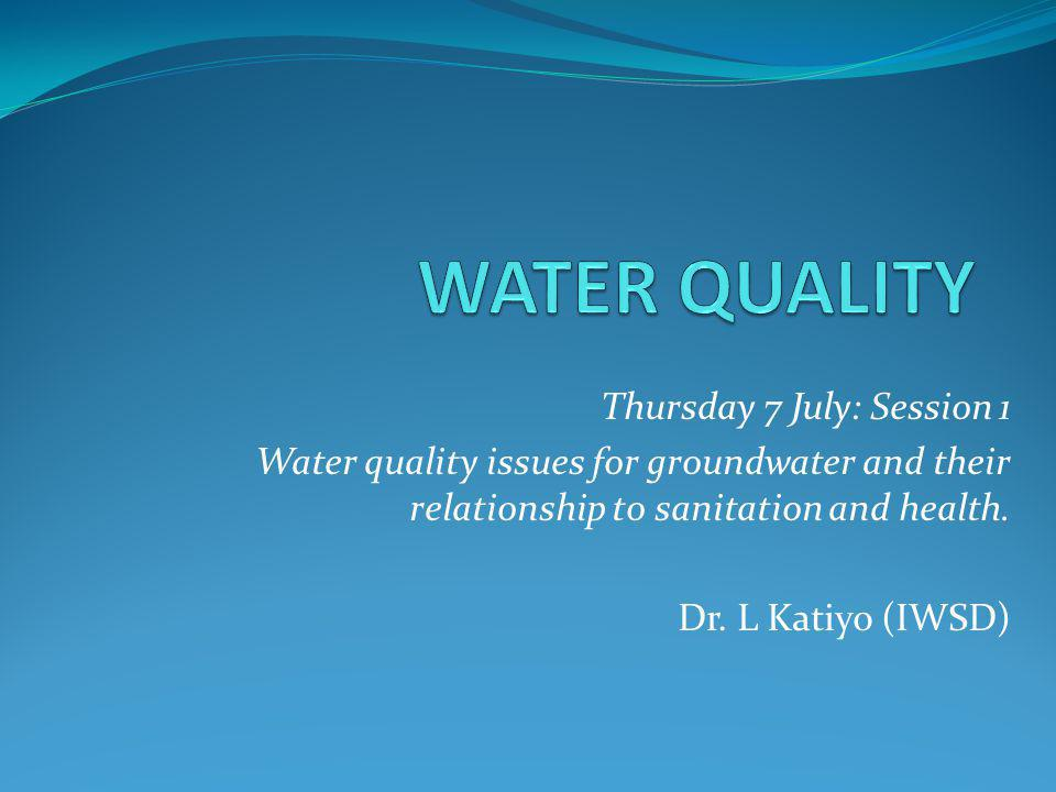WATER QUALITY Thursday 7 July: Session 1