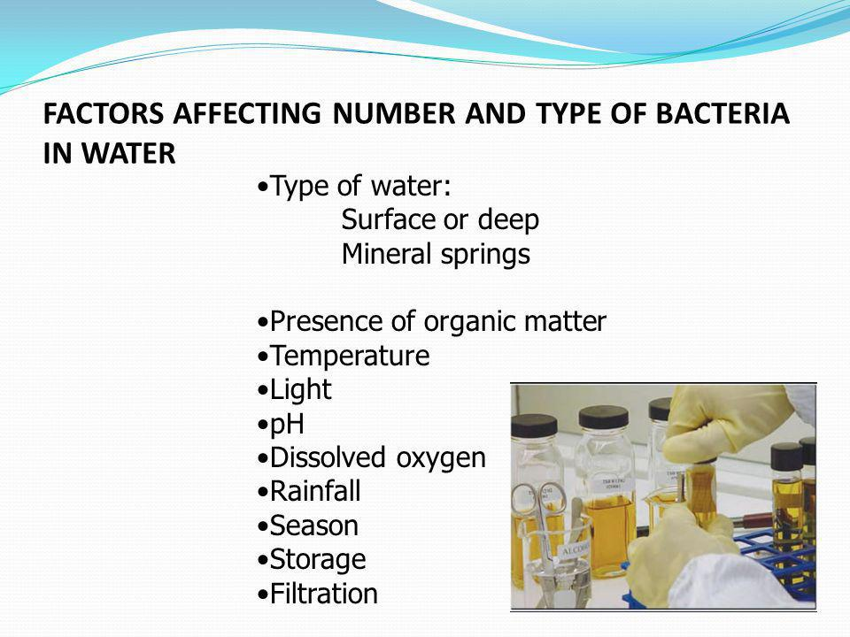 FACTORS AFFECTING NUMBER AND TYPE OF BACTERIA IN WATER